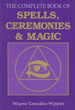 Complete Book of Spells, Ceremonies & Magic, The [Paperback]