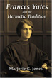 Frances Yates and the Hermetic Tradition [Paperback]