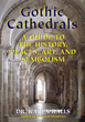 Gothic Cathedrals: A Guide to the History, Places, Art, and Symbolism [Paperback]