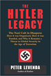 Hitler Legacy, The: The Nazi Cult in Diaspora: How it was Organized, How it was Funded, and Why it Remains a Threat to Global Security in the Age of Terrorism [Hardcover]