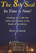 8th Seal-Its Time Is Now!, The: Cracking the Code that Solves the Mystery of the Book of Revelation [Hardcover]