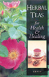 Herbal Teas for Health and Healing [Paperback]