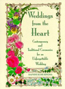 Weddings from the Heart: Contemporary and Traditional Ceremonies for an Unforgettable Wedding (1994)