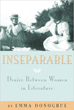 Inseparable: Desire Between Women in Literature [Paperback]