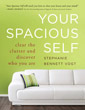 Your Spacious Self: Clear the Clutter and Discover Who You Are [Paperback] [DMGD]