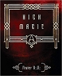 High Magic: Theory / Practice