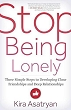 Stop Being Lonely: Three Simple Steps to Developing Close Friendships and Deep Relationships [Paperback]