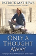 Only a Thought Away: Keeping in Touch With Your Loved Ones in Spirit [Paperback]