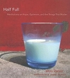 Half Full: Meditations on Hope, Optimism, and the Things That Really Matter (HC)
