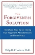 The Forgiveness Solution: The Whole-Body Rx for Finding True Happiness, Abundant Love, and Inner Peace