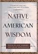 Native American Wisdom (The Classic Wisdom Collection) - Hardcover
