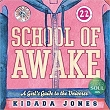 School of Awake: A Girl's Guide to the Universe