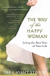 Way of the Happy Woman: Living the Best Year of Your Life, The