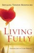 Living Fully: Finding Joy in Every Breath [Hardcover]