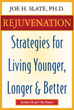 Rejuvenation: Strategies For Living Younger, Longer & Better