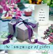 Language of Gifts, The: The Essential Guide to Meaningful Gift Giving (Paperback)
