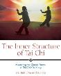 Inner Structure of Tai Chi: Mastering the Classic Forms of Tai Chi Chi Kung