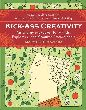 Kick-Ass Creativity: An Energy Makeover for Artists, Explorers, and Creative Professionals