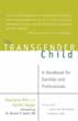 Transgender Child: A Handbook for Families and Professionals, The