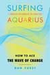Surfing Aquarius: How to Ace the Wave of Change