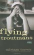 The Flying Troutmans: A Novel [Hardcover]
