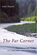 The Far Corner: Northwestern Views on Land, Life, and Literature [Hardcover]