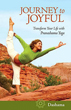 Journey to Joyful: Transform Your Life with Pranashama Yoga [Paperback]