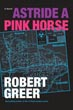 Astride a Pink Horse [Hardcover]