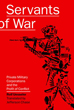 Servants of War: Private Military Corporations and the Profit of Conflict