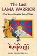 Last Lama Warrior, The: The Secret Martial Art of Tibet