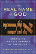 Real Name of God, The: Embracing the Full Essence of the Divine [Hardcover]
