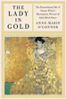 Lady in Gold, The: The Extraordinary Tale of Gustav Klimt's Masterpiece, Portrait of Adele Bloch-Bauer [Deckle Edge] [Hardcover]