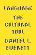 Language: The Cultural Tool [Hardcover]