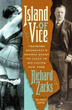 Island of Vice: Theodore Roosevelt's Doomed Quest to Clean Up Sin-Loving New York [Hardcover]