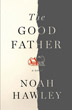 Good Father, The: A Novel [Hardcover]