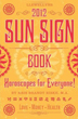 Llewellyn's 2012 Sun Sign Book: Horoscopes for Everyone (Annuals - Sun Sign Book)