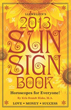 Llewellyn's 2013 Sun Sign Book: Horoscopes for Everyone (Annuals - Sun Sign Book)