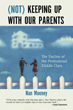 (Not) Keeping Up with Our Parents: The Decline of the Professional Middle Class [Hardcover]
