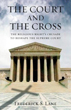 Court and the Cross, The: The Religious Right's Crusade to Reshape the Supreme Court [Hardcover]