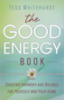 Good Energy Book, The: Creating Harmony and Balance for Yourself and Your Home