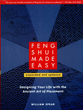 Feng Shui Made Easy, Revised Edition: Designing Your Life with the Ancient Art of Placement [Expanded & Updated]