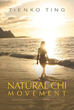 Natural Chi Movement: Accessing the World of the Miraculous [Paperback]