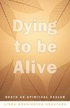 Dying to Be Alive (RWW)
