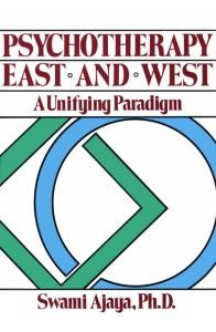 Psychotherapy East and West: A Unifying Paradigm
