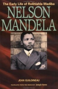 Nelson Mandela: The Early Life of Rolihlahla Madiba