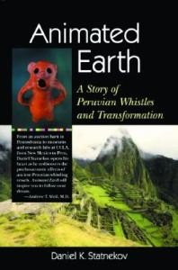Animated Earth: A Story of Peruvian Whistles and Transformation