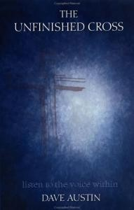 Unfinished Cross, The: Listen to the Voice Within