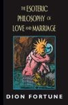 The Esoteric Philosophy of Love and Marriage (RWW)