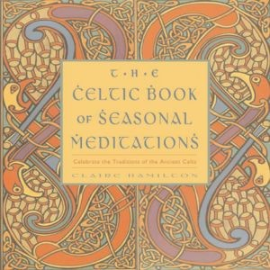The Celtic Book of Seasonal Meditations (RWW)