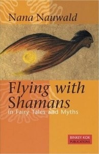 Flying with Shamans in Fairy Tales and Myths (RWW)